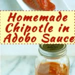 a pinterest image for homemade chipotles in adobo sauce with text overlay