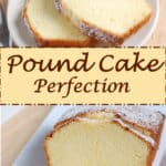 A long image showing slices of pound cake from two angles. Text overlay says pound cake perfection