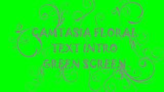 Camtasia Floral Text Intro Green Screen Template