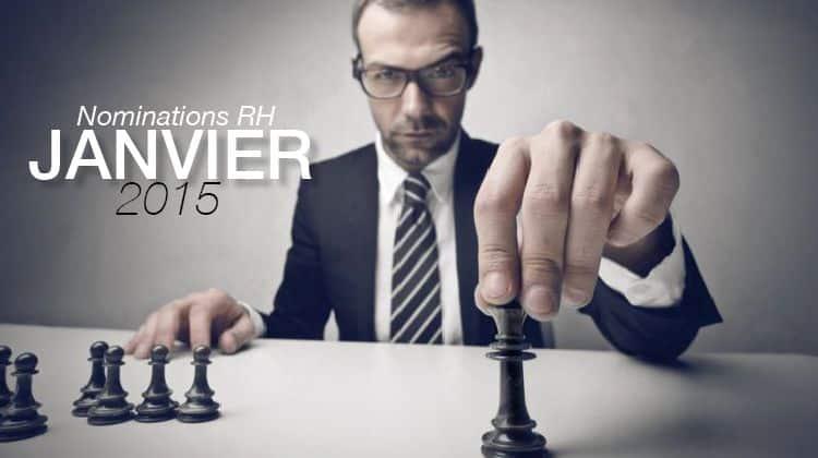 Les nominations RH du mois de janvier 2015