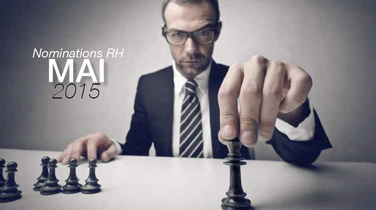 Les nominations RH du mois de mai 2015