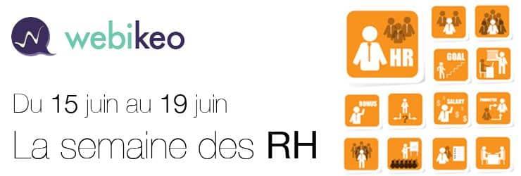 Webikeo organise la semaine des ressources humaines du 15 au 19 Juin