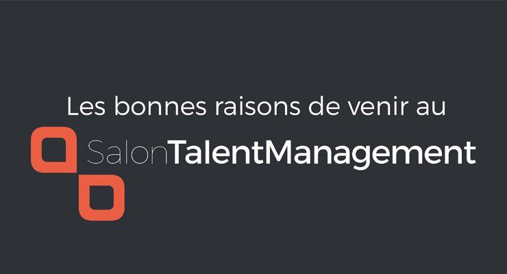 Les bonnes raisons de venir au Salon Talent Management 2016 !