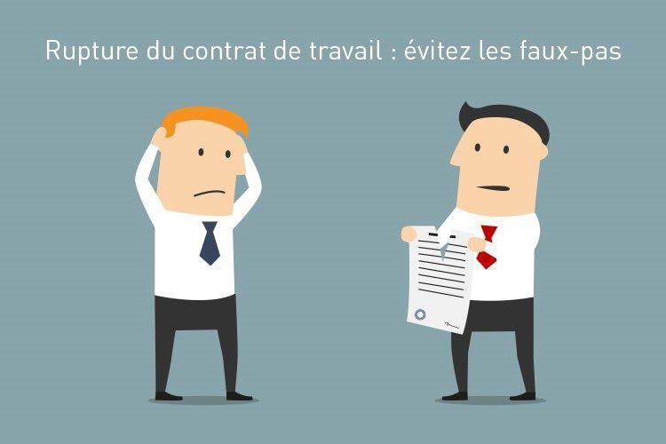 Spécial Rupture du contrat : sécurisez vos licenciements et ruptures conventionnelles