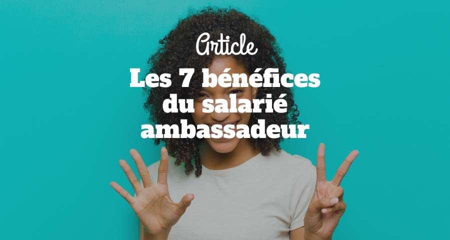 Les 7 bénéfices du salarié ambassadeur