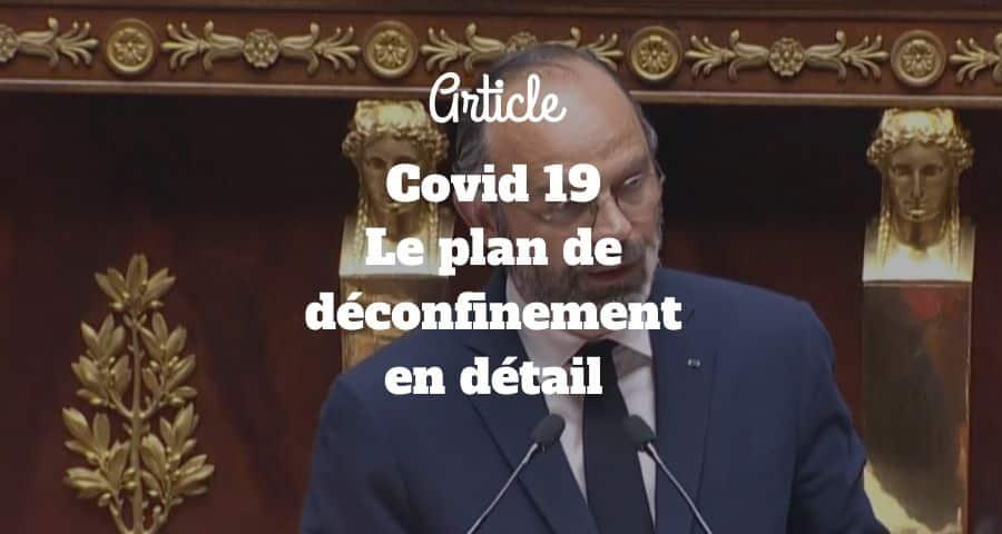 Covid 19 – Le plan de déconfinement en détail