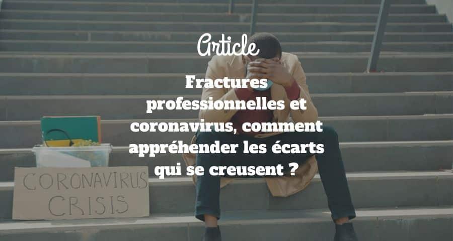Fractures professionnelles et coronavirus, comment appréhender les écarts qui se creusent ?