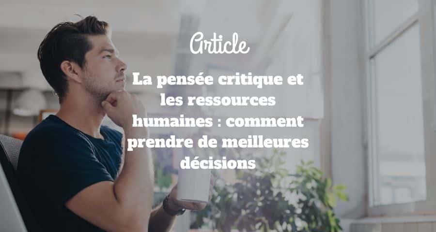 La pensée critique et les ressources humaines : comment prendre de meilleures décisions