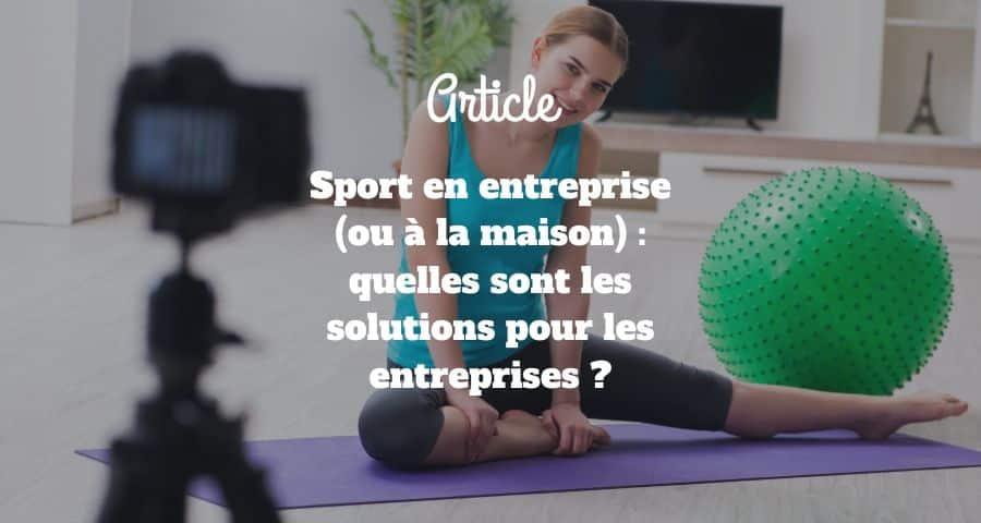 Sport en entreprise (ou à la maison) : quelles sont les solutions pour les entreprises ?