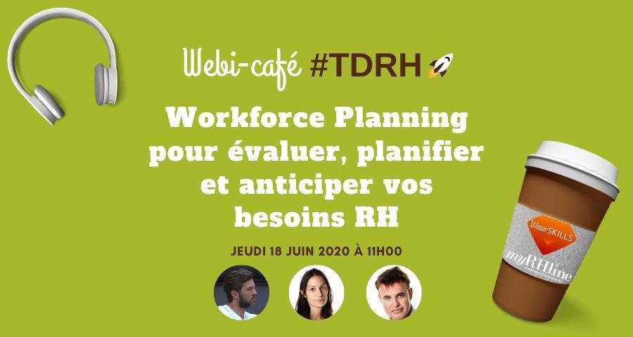 Webi café RH : Workforce Planning pour évaluer, planifier et anticiper vos besoins RH