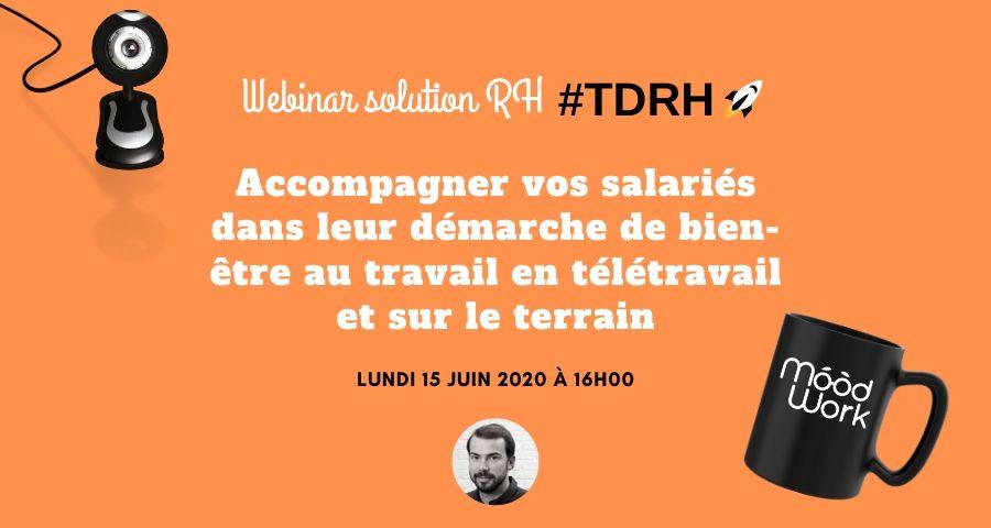Webinar solution RH : Accompagner vos salariés dans leur démarche de bien-être au travail en télétravail et sur le terrain