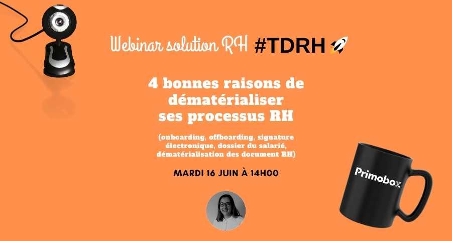 Webinar solution RH : 4 bonnes raisons de dématérialiser ses processus RH
