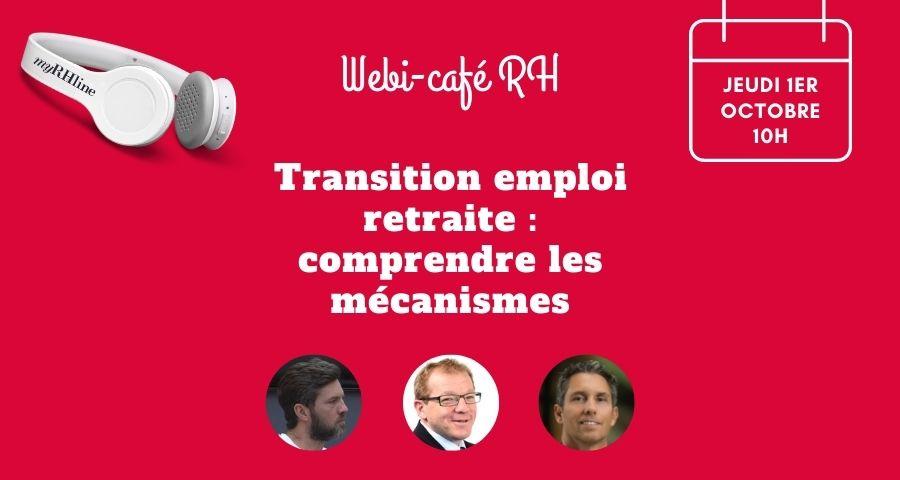 Webi café RH : Transition emploi-retraite