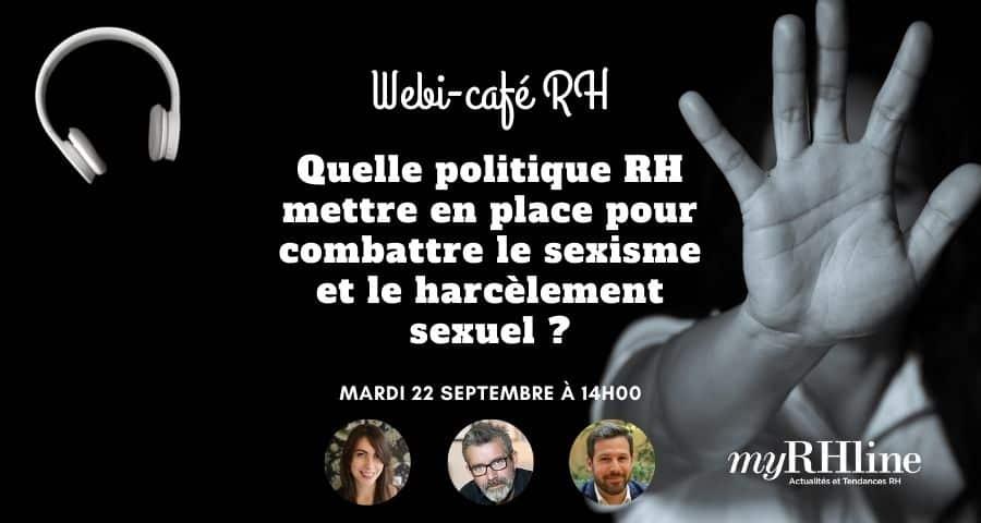 Webi café RH : Quelle politique RH mettre en place pour combattre le sexisme et le harcèlement sexuel ?