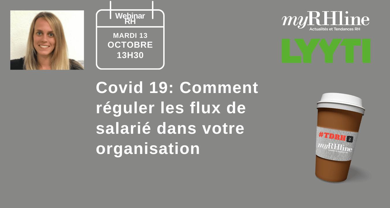 Webinar RH :    Covid 19: Comment réguler les flux de salarié dans votre organisation