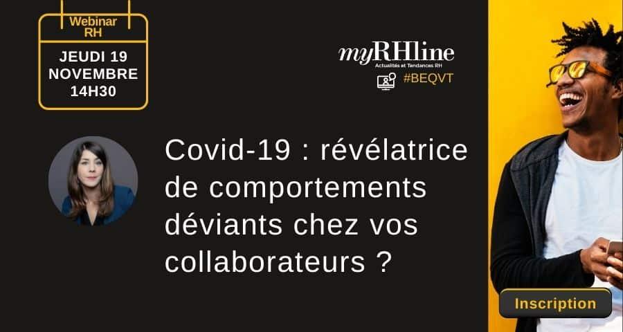 Webinar RH :  Covid-19 : révélatrice de comportements déviants chez vos collaborateurs ?