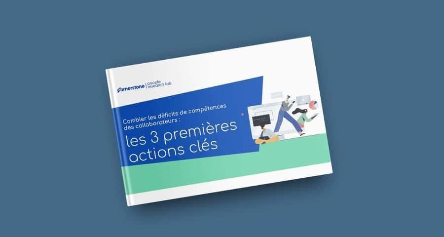 Livre Blanc : Combler les déficits de compétences des collaborateurs : les 3 premières actions clés