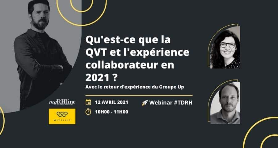 Qu'est-ce que la QVT et l'expérience collaborateur en 2021 ? Retour d'expérience du Groupe Up