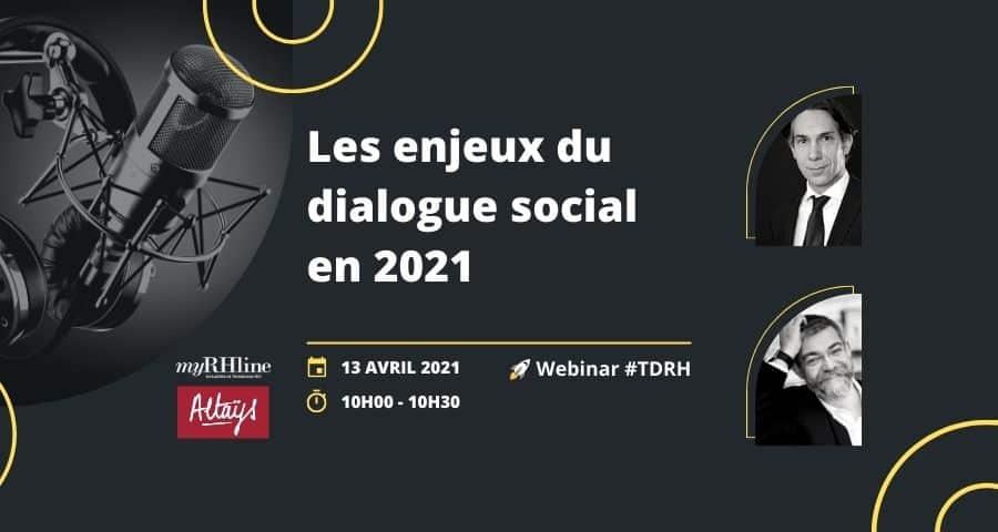 Les enjeux du dialogue social en 2021