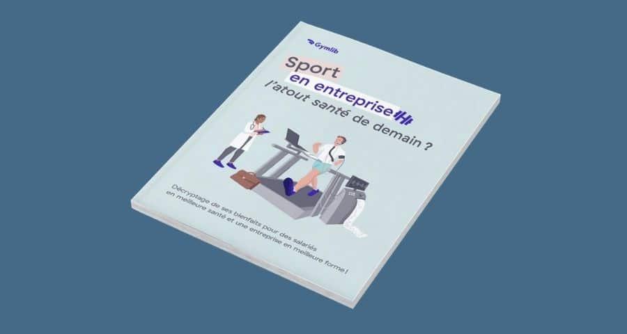 Livre blanc : Sport en entreprise, l'atout santé de demain ?