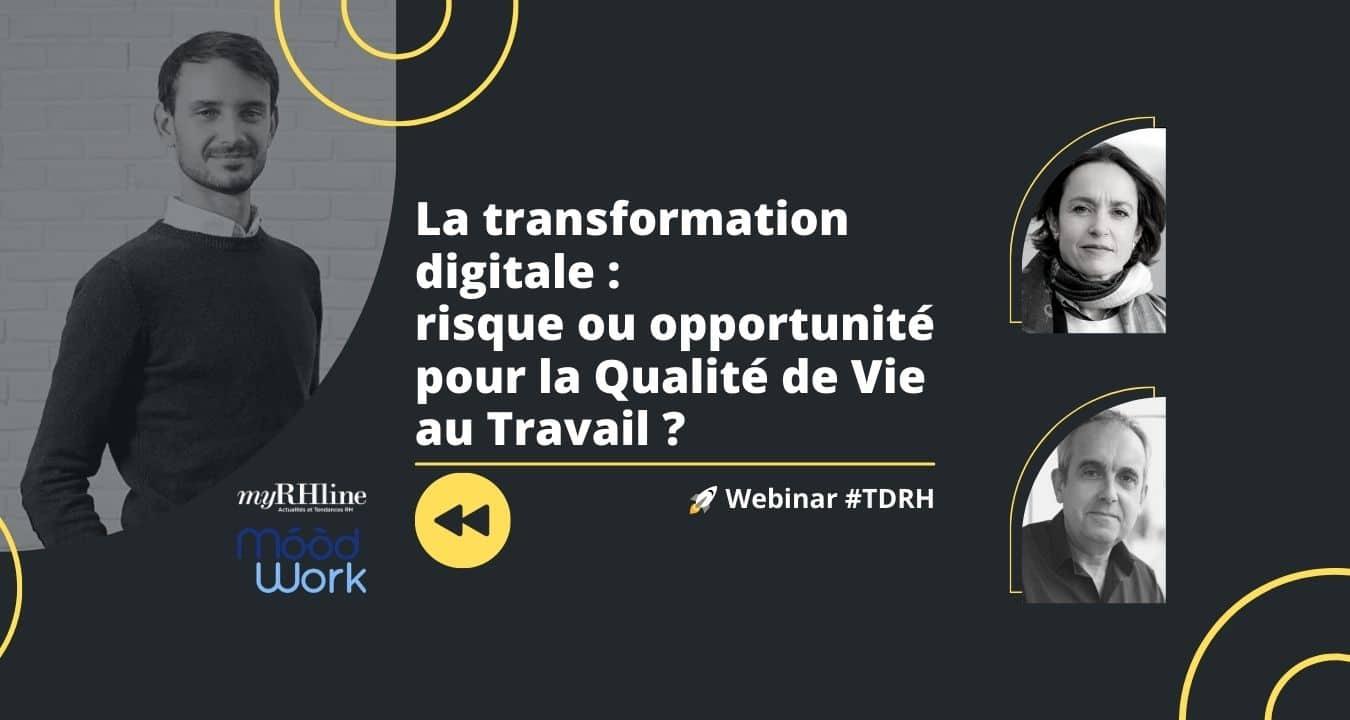 Replay Webinar RH : La transformation digitale : risque ou opportunité pour la Qualité de Vie au Travail ?