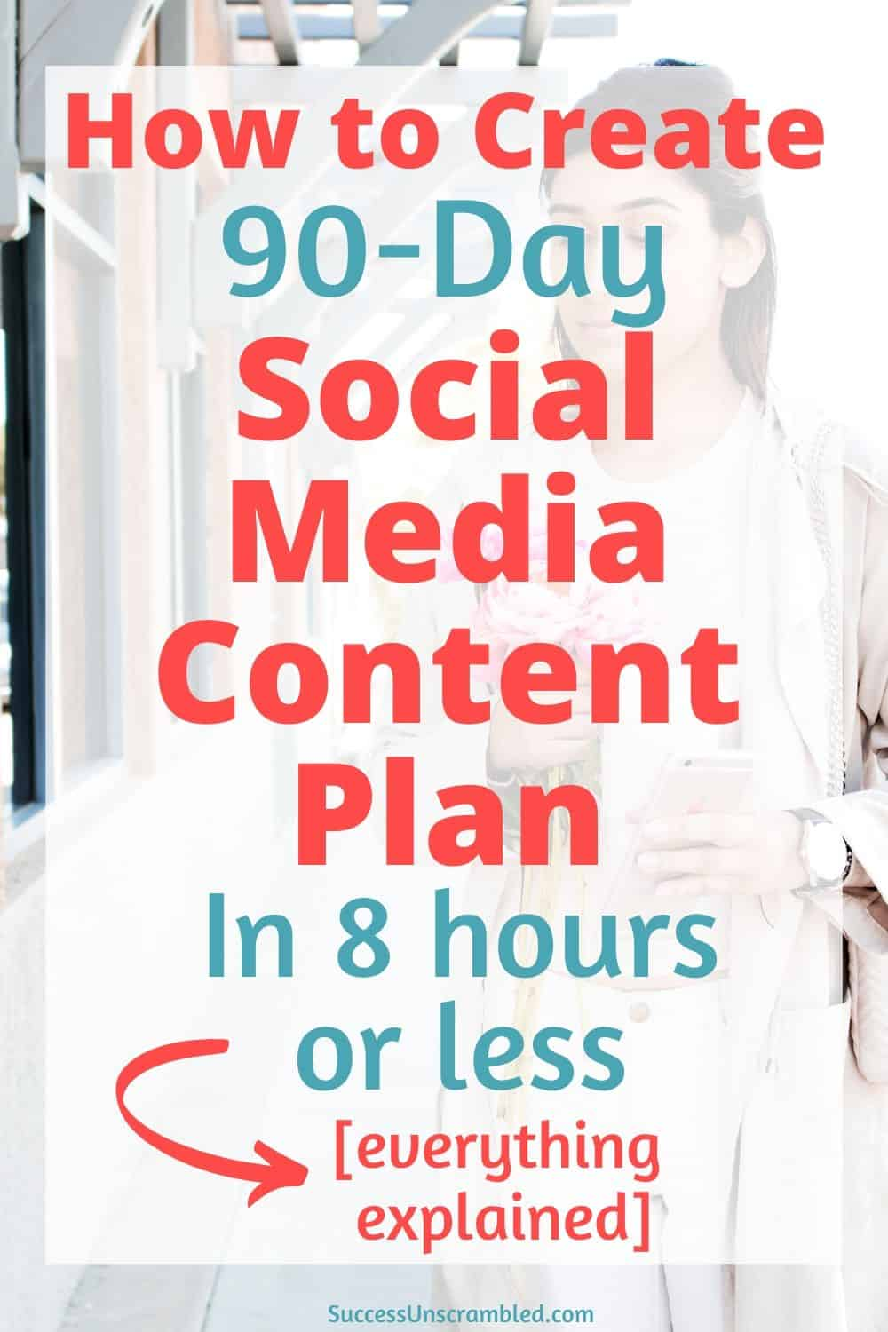 90-Day social media content plan, social media plan example, social media calendar ideas - pin 2