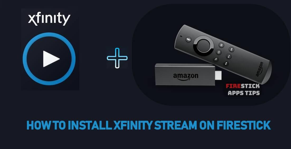 How to Install Xfinity Stream on Firestick
