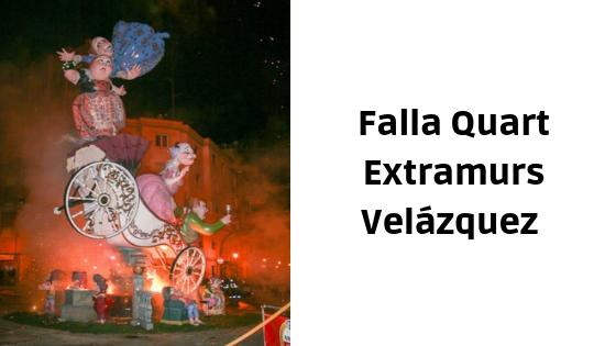 Las fallas de los Valencianos. Falla Quart-Extramurs-Velázquez
