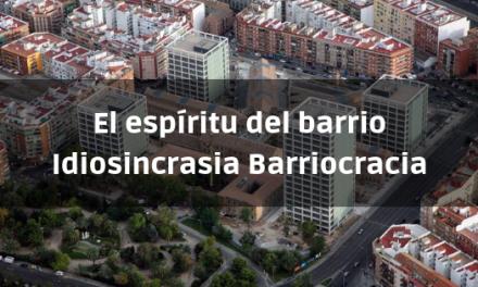 El espíritu del barrio: Idiosincrasia. Barriocracia