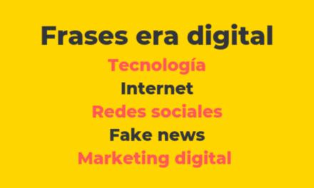 Frases era digital. Tecnología, digitalización