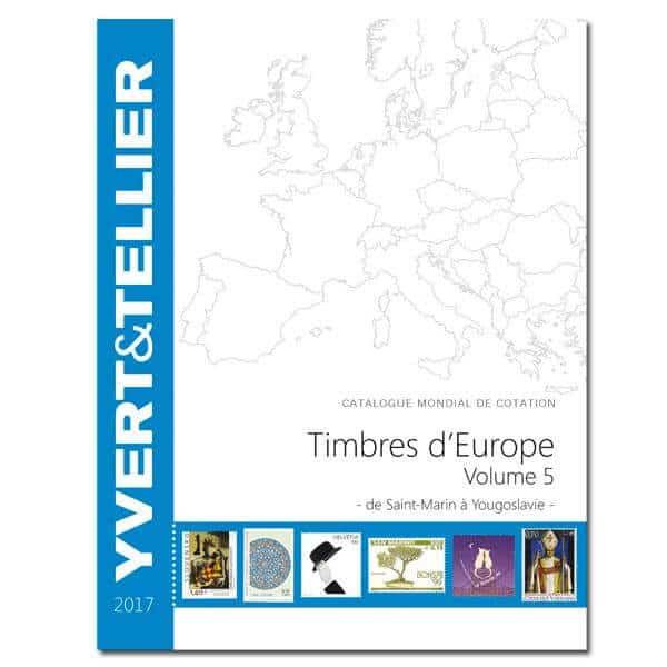 Yvert&Tellier Stamp Catalog for European Stamps Volume 5 – 2017 – from San Marino to Yugoslavia