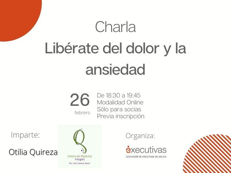 """Charla """"Libérate del dolor y la ansiedad"""", 26 de febrero. Sólo para socias de Executivas de Galicia."""
