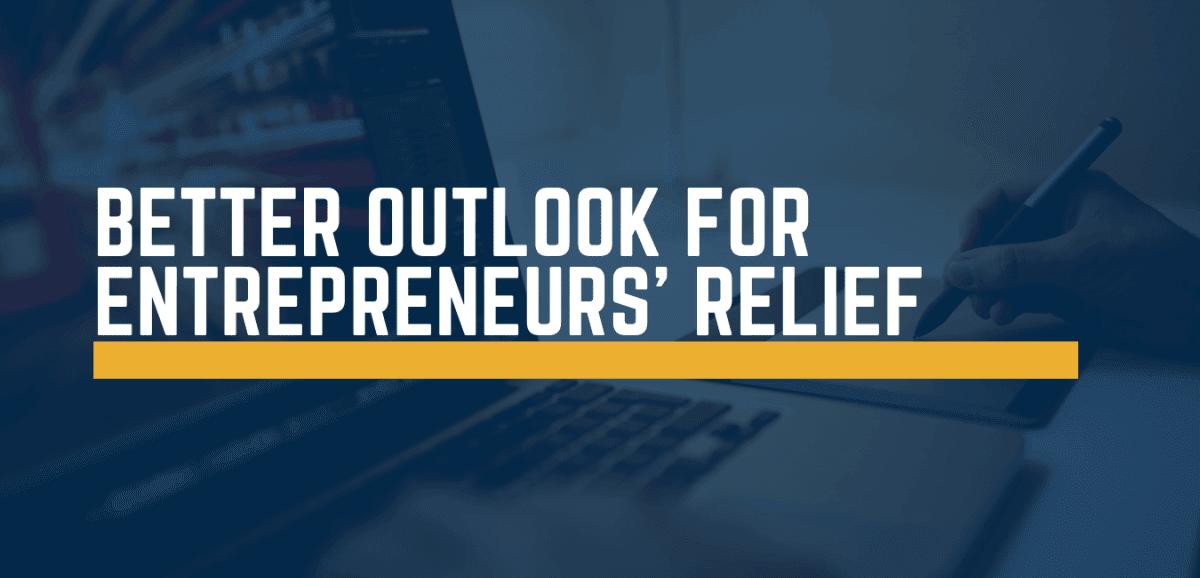 better outlook for entrepreneurs' relief