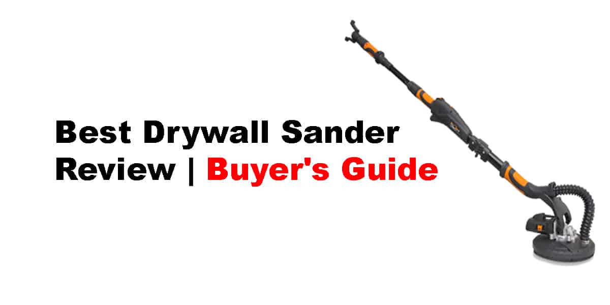 Best Drywall Sander Review | Buyer's Guide