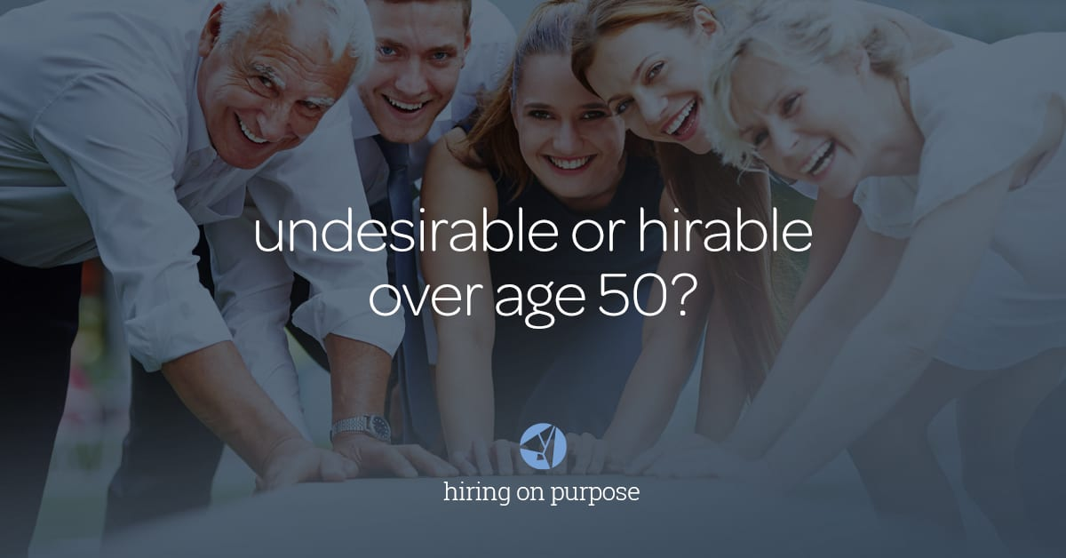 Undesirable or hirable over age 50?
