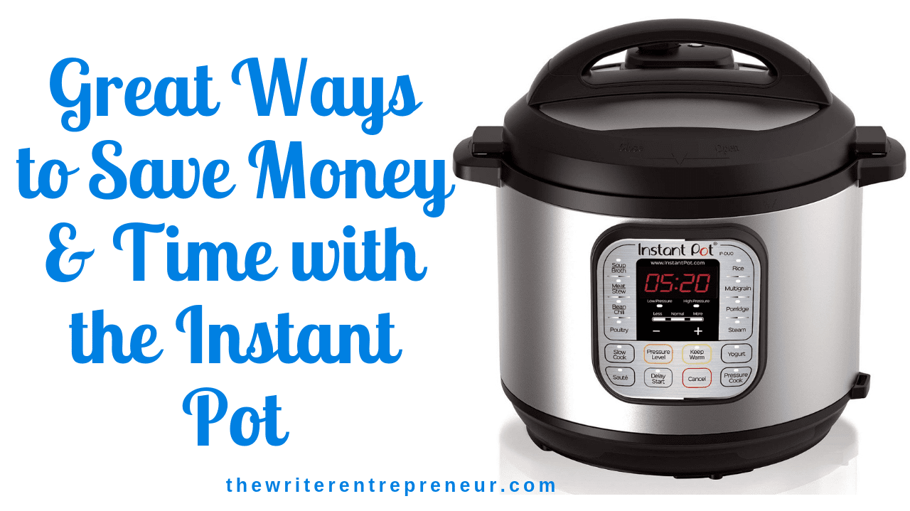 Great ways to save money and time with the instant pot