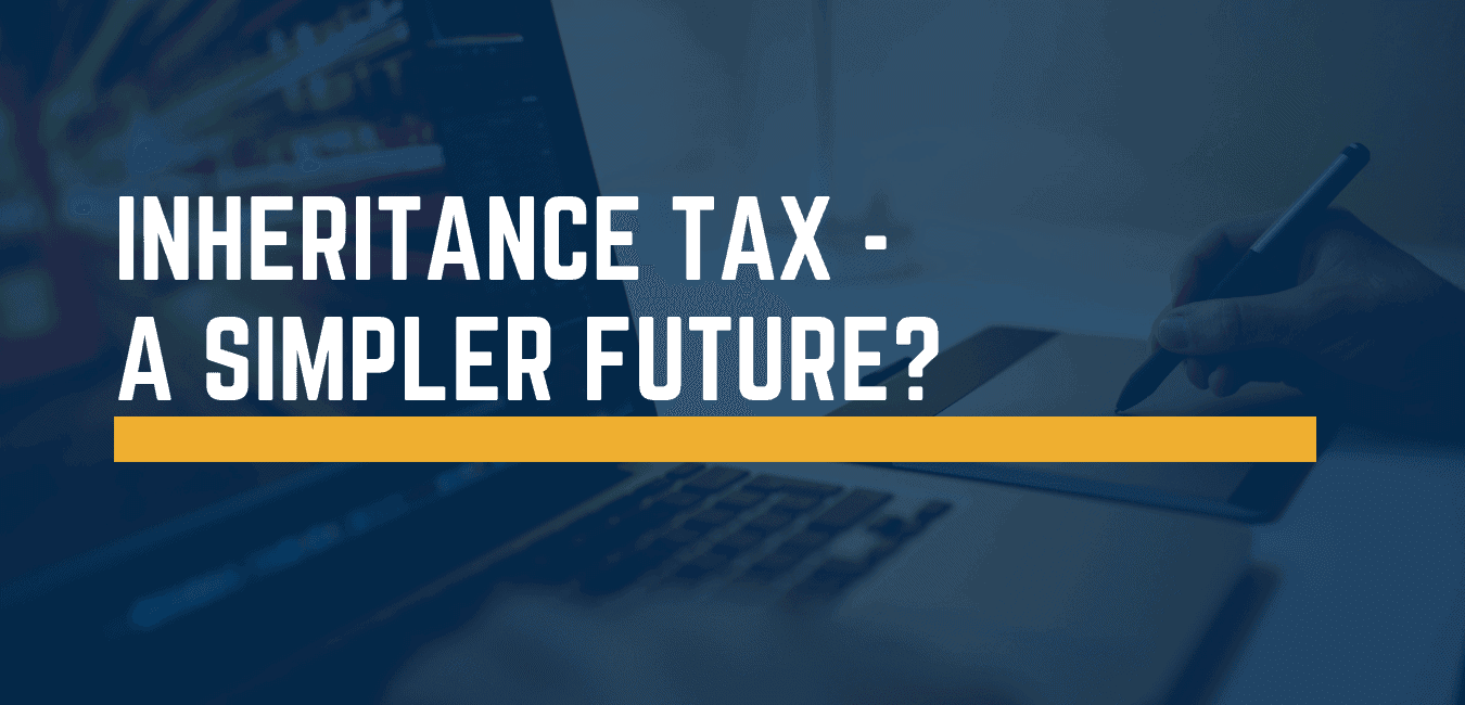 Inheritance tax - a simpler future? : Sagars Chartered Accountants & Business Advisers