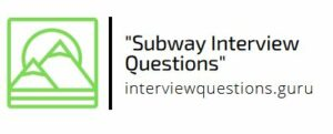 subway interview questions and answers