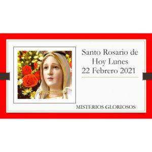 Santo Rosario de Hoy Lunes 22 Febrero 2021 Misterios Gozosos
