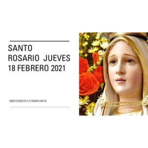 Santo Rosario de Hoy Jueves 18 Febrero 2021 MISTERIOS LUMINOSOS
