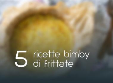 5 ricette di frittata con il bimby