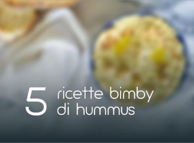 5 ricette di hummus bimby