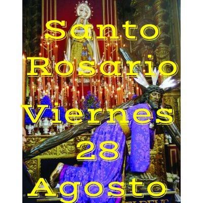 Santo Rosario de Hoy Viernes 28 Agosto 2020 - MISTERIOS DOLOROSOS