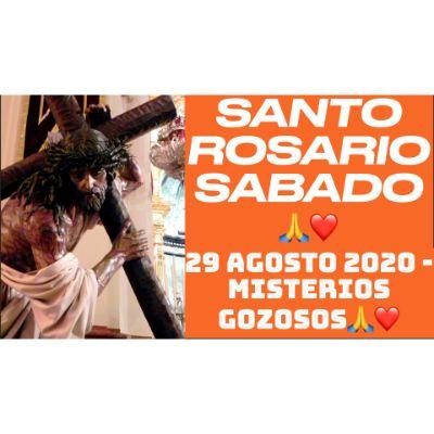 Santo Rosario de hoy Sabado 29 Agosto 2020 Misterios Gozosos