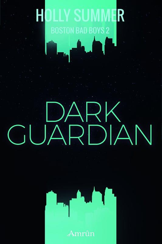 Dark Guardian (Boston Bad Boys Band 2) 3