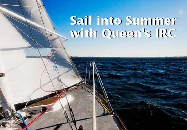 Sail into Summer with Queen's IRC