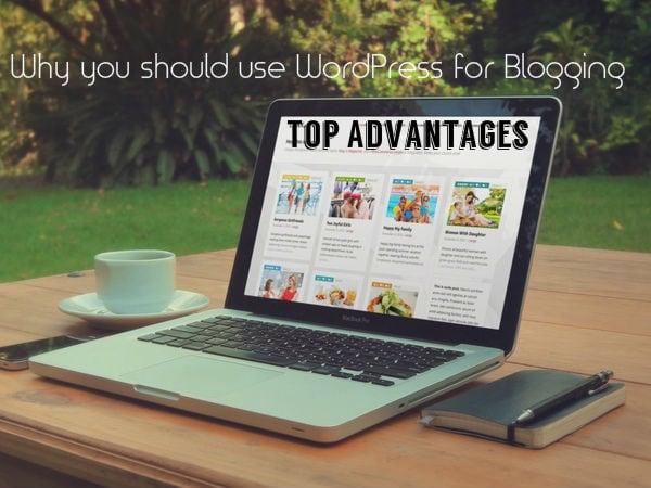 WordPress Advantages for Blogging