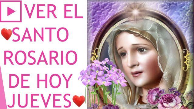 Ver el Santo Rosario de hoy Jueves