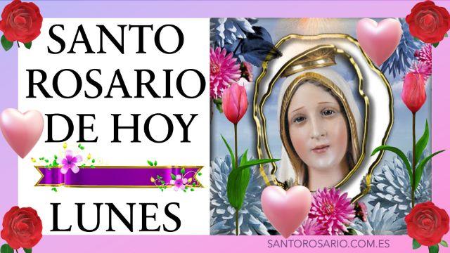 Rezo del Santo Rosario de hoy Lunes