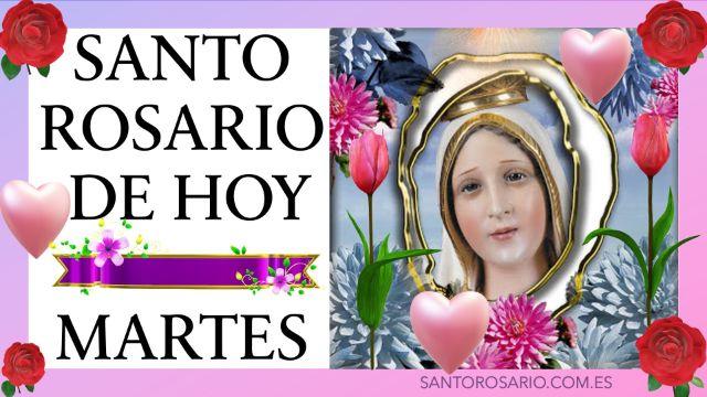Rezo del Santo Rosario de hoy Martes